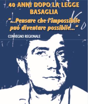 Convegno Regionale 18  maggio 2018 : 40 anni dopo la legge Basaglia